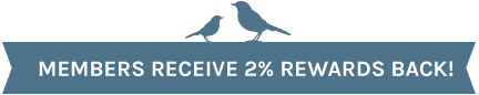 Members Receive 2% Rewards Back!