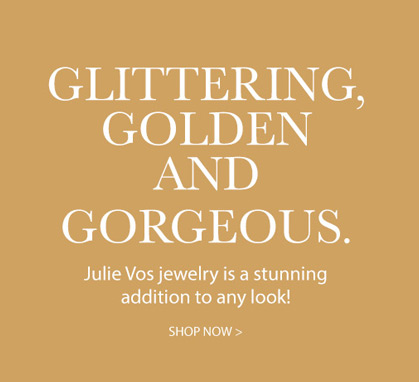 Glittering, Golden and Gorgeous.Julie Vos jewelry is a stunning addition to any look!