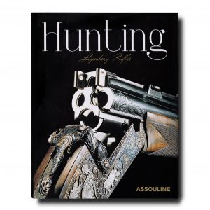 ASSOULINE - HUNTING, LEGENDARY RIFLES
