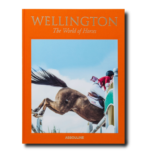 ASSOULINE - WELLINGTON: THE WORLD OF HORSES