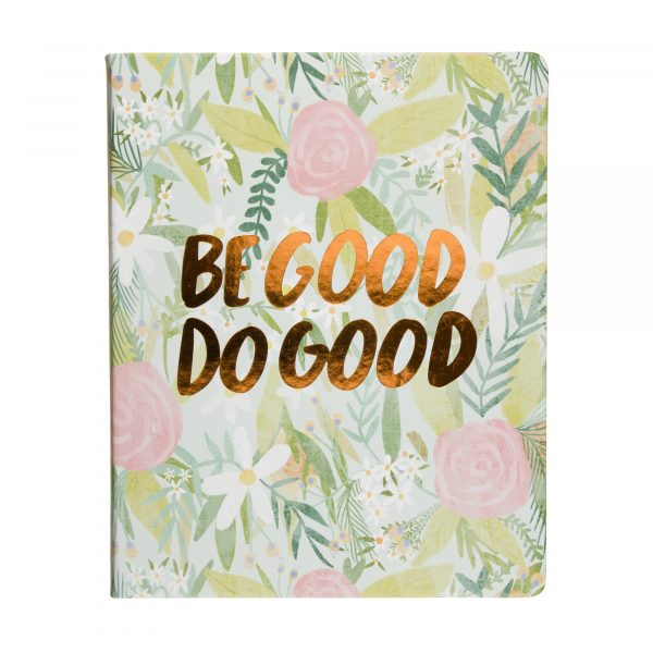 BE GOOD DO GOOD JOURNAL