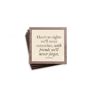 BEN'S GARDEN HERE'S TO NIGHTS WITH FRIENDS COASTERS