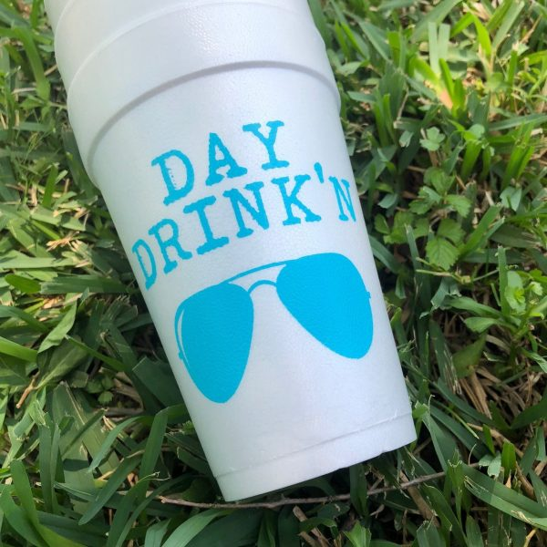 DAY DRINKIN' STYRO CUPS