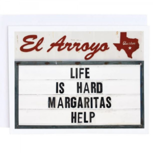 EL ARROYO LIFE IS HARD GREETING CARD
