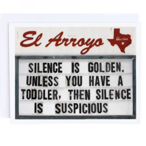 EL ARROYO SILENCE IS GOLDEN GREETING CARD