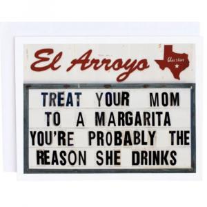 EL ARROYO TREAT YOUR MOM GREETING CARD
