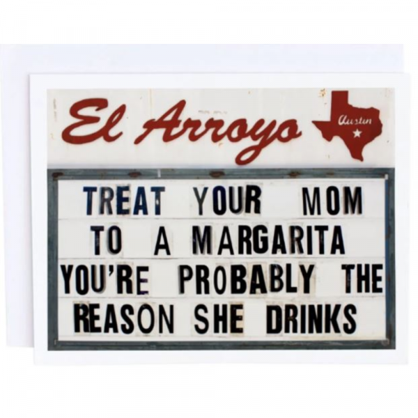 EL ARROYO TREAT YOUR MOM GREETING CARD