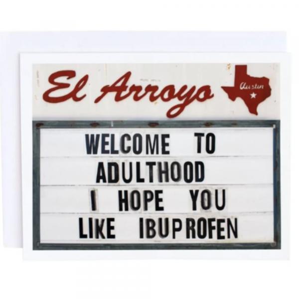 EL ARROYO WELCOME TO ADULTHOOD GREETING CARD