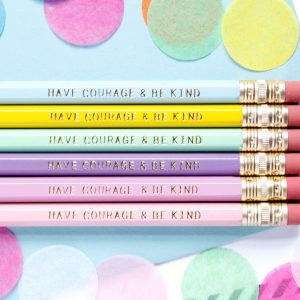 HAVE COURAGE & BE KIND PENCILS