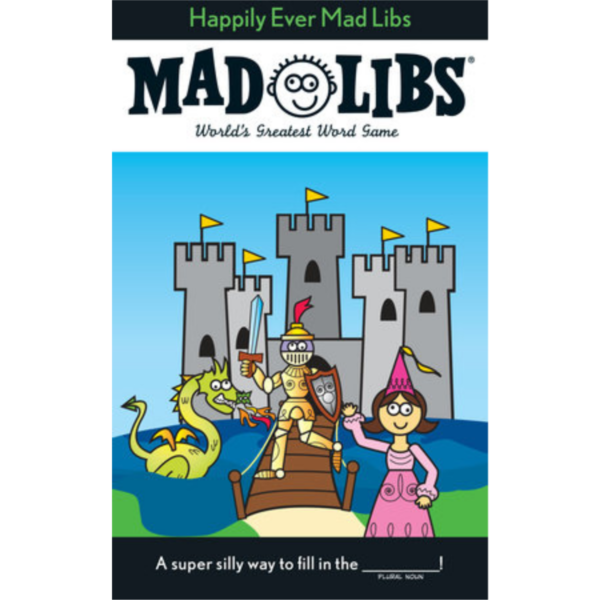 MAD LIBS HAPPILY EVER