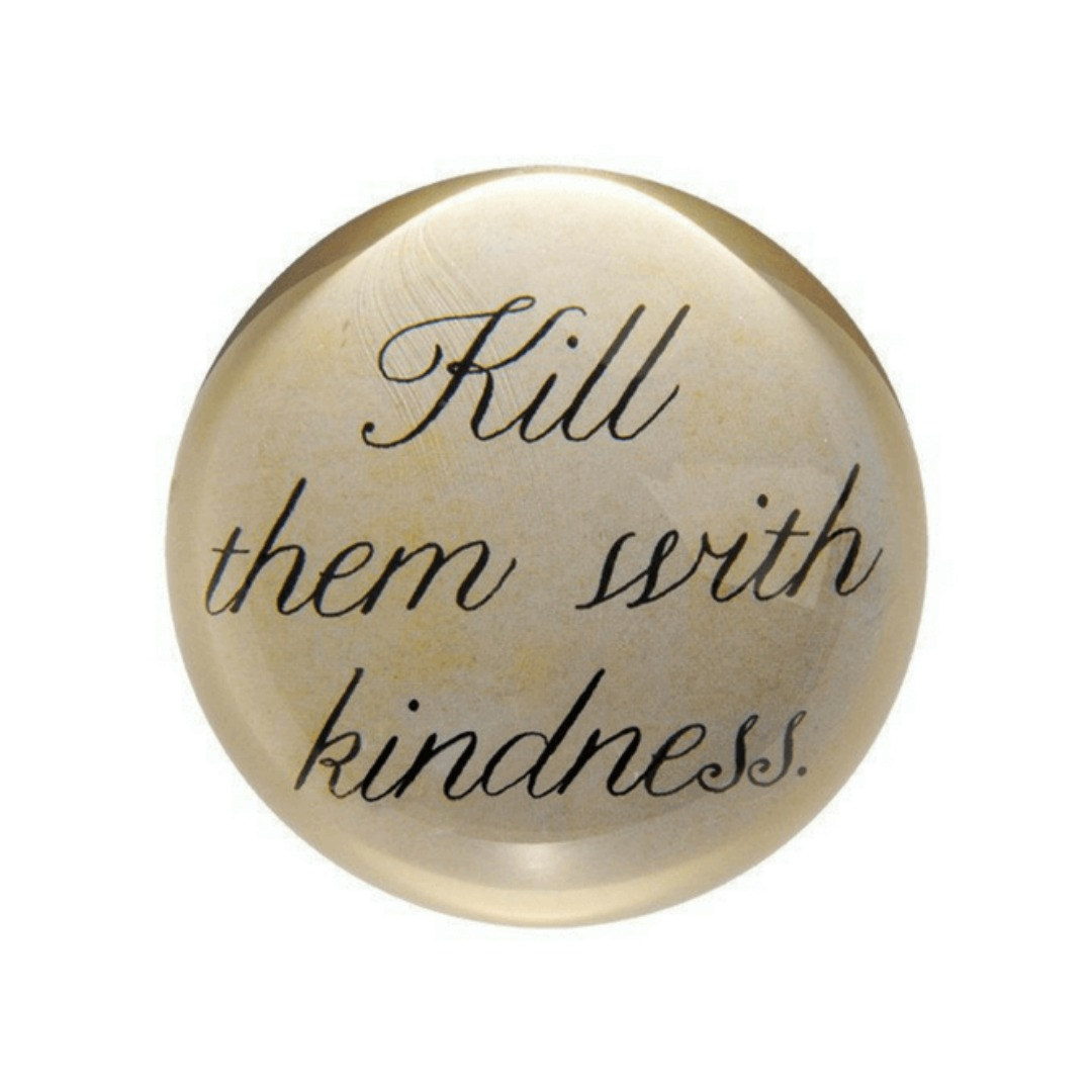 SUGARBOO KILL THEM WITH KINDNESS PAPERWEIGHT