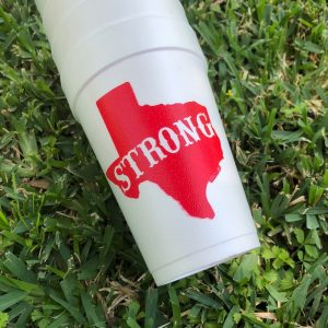 TEXAS STRONG STYRO CUPS