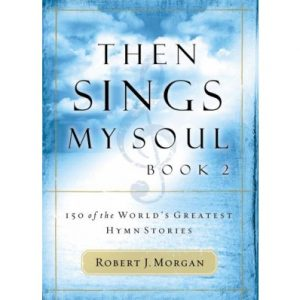 THEN SINGS MY SOUL BOOK 2