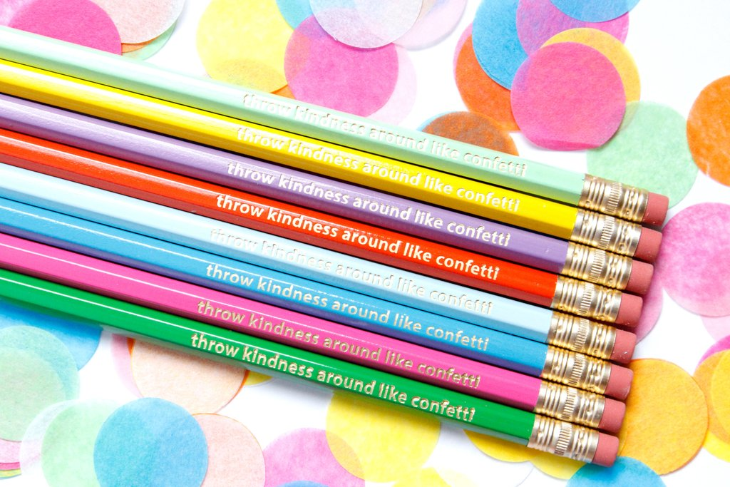 THROW KINDNESS AROUND LIKE CONFETTI PENCILS