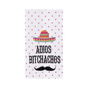 ADIOS BITCHACHOS KITCHEN TOWEL