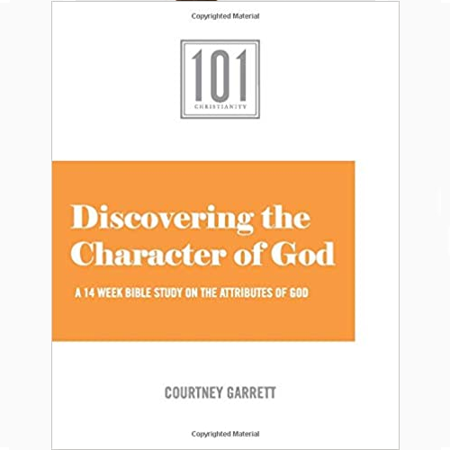 DISCOVERING THE CHARACTER OF GOD BIBLE STUDY