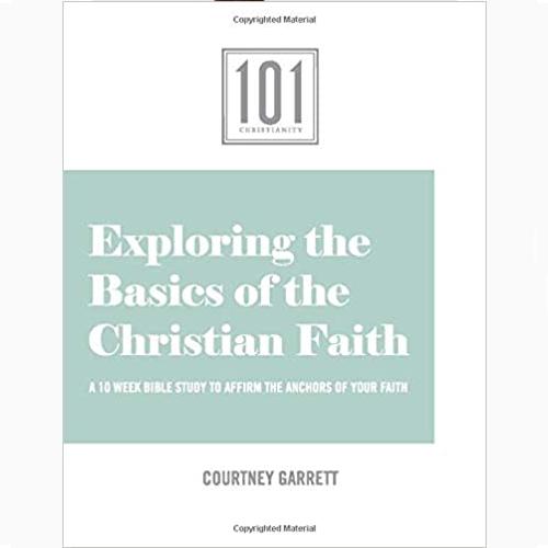 EXPLORING THE BASICS OF THE CHRISTIAN FAITH BIBLE STUDY