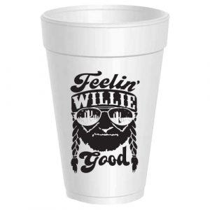 FEELIN' WILLIE GOOD STYROFOAM CUPS