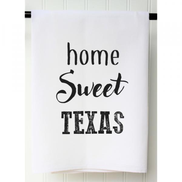 HOME SWEET TEXAS FLOUR SACK TOWEL