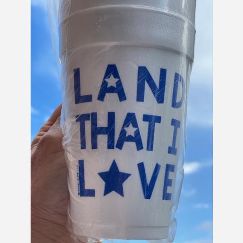 LAND THAT I LOVE STYRO CUPS