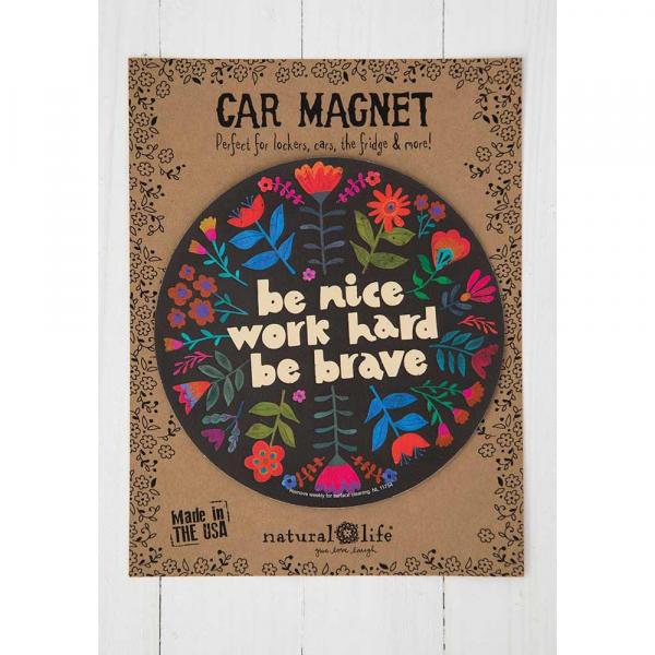 NATURAL LIFE BE NICE WORK HARD CAR MAGNET