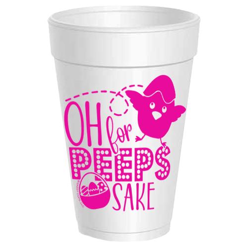 OH FOR PEEPS SAKE STYROFOAM CUPS