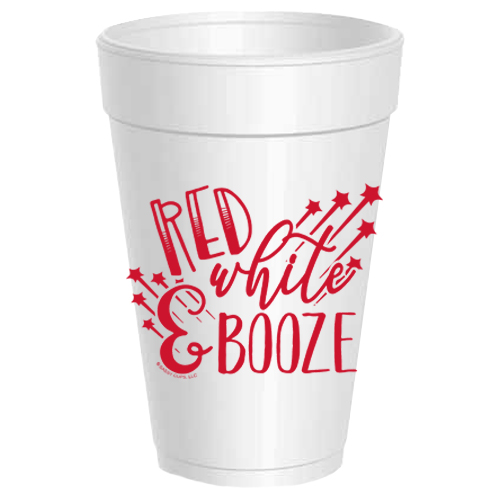 RED, WHITE, & BOOZE STYROFOAM CUPS