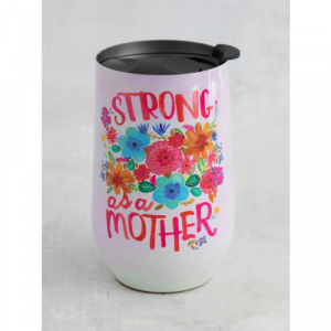 STRONG AS A MOTHER WINE TUMBLER