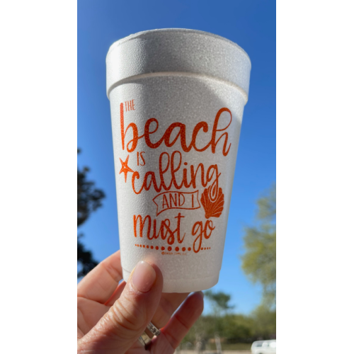 THE BEACH IS CALLING AND I MUST GO STYROFOAM CUPS