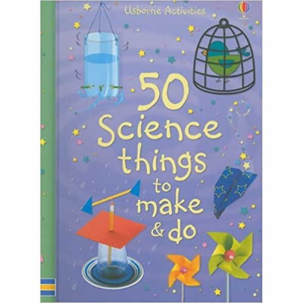 USBORNE 50 SCIENCE THINGS TO MAKE & DO