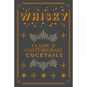 WHISKY CLASSIC & CONTEMPORARY COCKTAILS